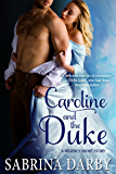 Caroline and the Duke: A Regency Short Story