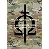 From Alpha to Omega: A MILSIM Tactical Primer and Training Manual (Modern MILSIM Book 1)