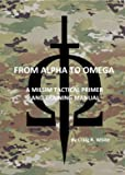 From Alpha to Omega: A MILSIM Tactical Primer and Training Manual (Alpha/Omega MILSIM Book 1) (English Edition)