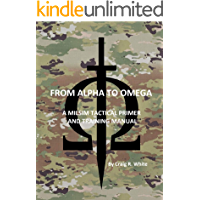 From Alpha to Omega: A MILSIM Tactical Primer and Training Manual (Modern MILSIM Book 1) (English Edition)