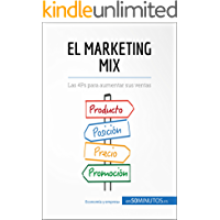 El marketing mix: Las 4Ps para aumentar sus ventas (Gestión y Marketing)