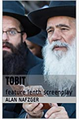 Tobit: feature length screenplay Kindle Edition