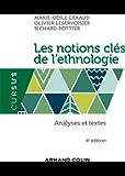 Les notions clés de l'ethnologie - 4e éd. : Analyses et textes (Sociologie)