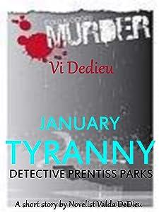January: Tyranny (Det. Prentiss Park Murder Mysteries Book 4)
