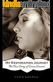 My Restoration Journey: The True Story of Erica Kramer