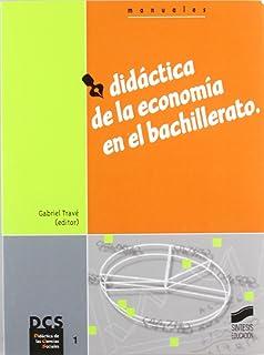 Didáctica de la economía en el Bachillerato (Didáctica de las ciencias…