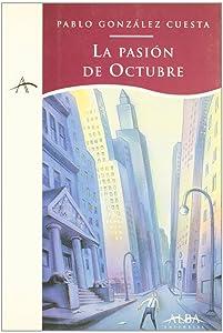 La pasión de octubre (Spanish Edition)