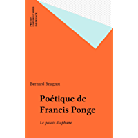 Poétique de Francis Ponge: Le palais diaphane