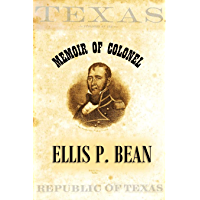 Memoir of Colonel Ellis P. Bean, Written by Himself, About the Year 1816