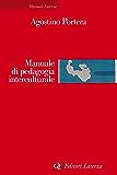 Manuale di pedagogia interculturale: Risposte educative nella società globale (Manuali Laterza)