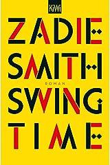 Swing Time: Roman (German Edition) Kindle Edition