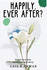 Happily. Ever After?: An Italian Relationship. (The Italian Saga Book 6) Kindle Edition