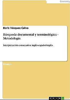 Búsqueda documental y terminológica - Metodología: Interpretación consecutiva: inglés-español-inglés (