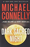 Dark Sacred Night (A Ren¿e Ballard and Harry Bosch Novel)