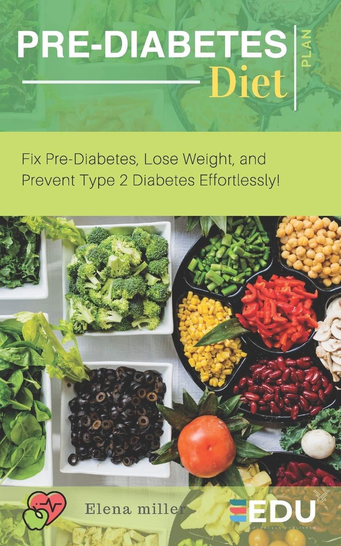 Pre Diabetes Diet Plan Fix Pre Diabetes Lose Weight And Prevent