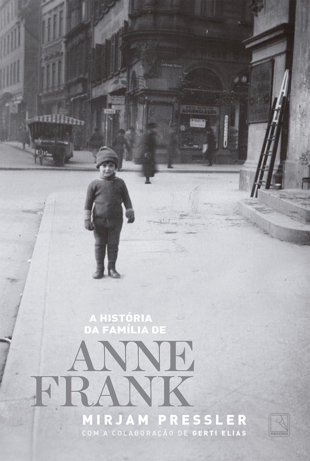 A História da Família de Anne Frank (Em Portuguese do Brasil ...