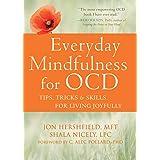 Everyday Mindfulness for OCD: Tips, Tricks, and Skills for Living Joyfully