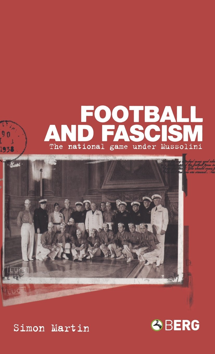 Download Football and Fascism: The National Game under Mussolini PDF
