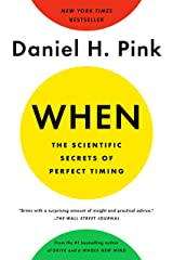 When: The Scientific Secrets of Perfect Timing Kindle Edition