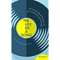 The Life of a Song Volume 2: The Stories Behind 50 More of the World s Best-loved Songs
