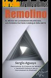 Remolino. El México de la sociedad organizada, los poderes fácticos y Enrique Peña Nieto