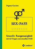 Sex-Pass: Sexuelle Passgenauigkeit mit 423 Fragen zum sexuellen Profil