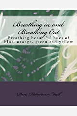 Breathing in and Breathing Out: Building a Relationship with yourself and others: Volume 2 (Building Relationships) Kindle Edition