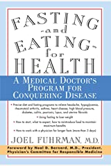 Fasting and Eating for Health: A Medical Doctor's Program for Conquering Disease Paperback
