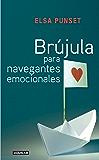 Brújula para navegantes emocionales (Spanish Edition)