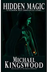 HIdden Magic: A Glimmer Vale Chronicles Story Kindle Edition