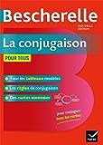 Bescherelle La Conjugaison pour tous (Bescherelle références) (French Edition)