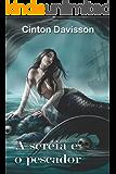 A Sereia e o pescador: Um conto sobre desencontros