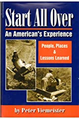 Start all over: An American's experience : people, places & lessons learned Library Binding