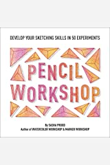 Pencil Workshop (Guided Sketchbook): Develop Your Sketching Skills in 50 Experiments Paperback