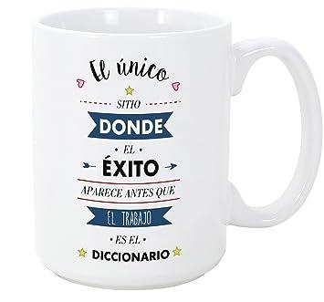 Tazas desayuno originales con frases motivadoras - El único sitio donde el éxito aparece antes que el trabajo es el diccionario - 350 ml - Tazas con ...