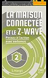 La maison connectée et le Z-Wave - Passez à l'action avec eedomus