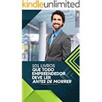 101 livros que todo empreendedor deve ler antes de morrer
