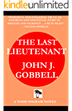 THE LAST LIEUTENANT: A Todd Ingram Novel (The Todd Ingram Series Book 1)