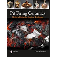 Pit Firing Ceramics: Modern Methods, Ancient Traditions