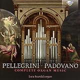 Pellegrini/Padovano-Complete Organ Music