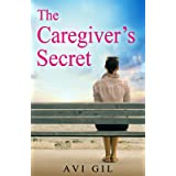 The Caregiver's Secret: A Totally Gripping and Emotional Page-Turner