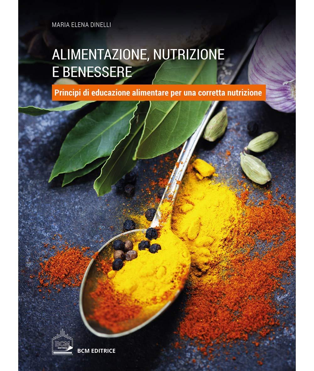 Alimentazione Nutrizione E Benessere Amazon It Dinelli Maria Elena Libri