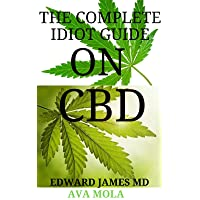 THE COMPLETE IDIOT MANUAL ABOUT CBD :  Lifestyle Guide to CBD-Derived Health and...