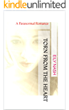Torn From The Heart: A Paranormal Romance