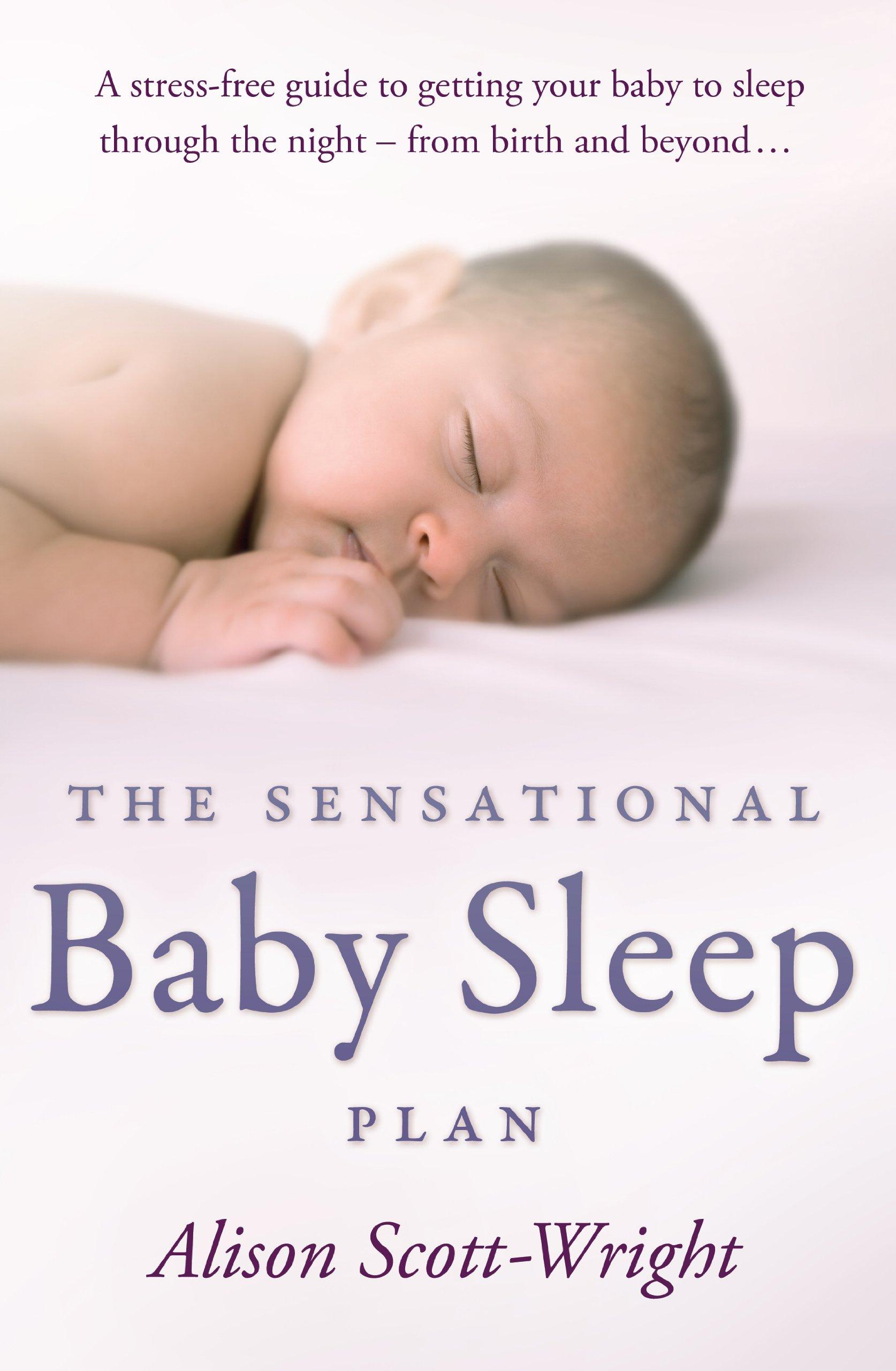 The Sensational Baby Sleep Plan: Amazon.es: Alison Scott-Wright: Libros en idiomas extranjeros