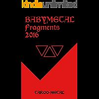 BABYMETAL Fragments 2016 (Japanese Edition)