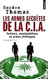 Les armes secrètes de la C.I.A : Tortures, manipulations et armes chimiques