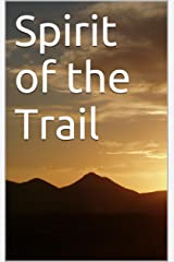Spirit of the Trail Kindle Edition
