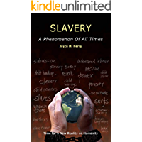 SLAVERY: A Phenomenon of All Times