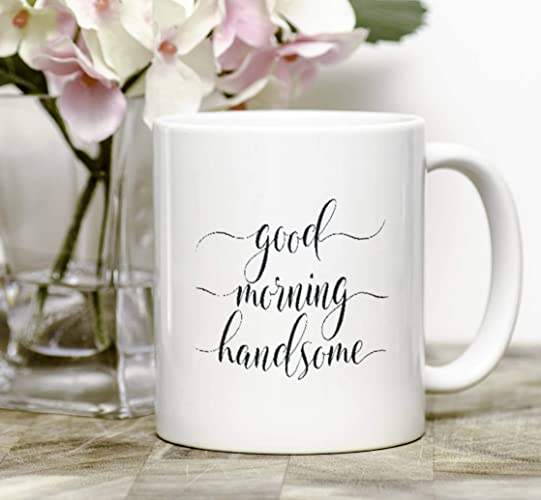 Amazoncom Good Morning Handsome Mug Mugs For Him Wife To Husband